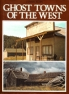 Ghost Towns of the West by Lambert Florin
