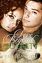 Love Beyond Loyalty by Rebecca Royce