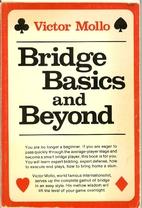Bridge basics and beyond by Victor Mollo