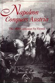 Napoleon Conquers Austria: The 1809 Campaign…