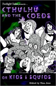 Cthulhu and the Coeds (or Kids & Squids) de…