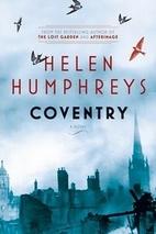 Coventry: A Novel by Helen Humphreys