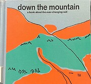 Down the Mountain: A Book About the…