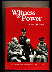 Witness to Power: The Life of Fleet Admiral…