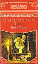 Miss MacIntosh's Rebel by Joyce Holms