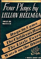 Four Plays By Lillian Hellman by Lillian…