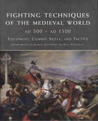Fighting Techniques of the Medieval World:…