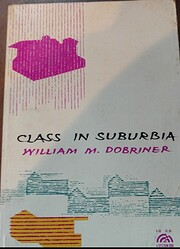 Class in suburbia by William M. Dobriner