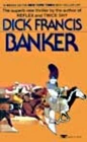 Banker von Dick Francis