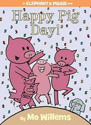 Happy Pig Day! (An Elephant and Piggie Book)…
