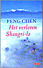 Het verloren Shangri-la by Chen Feng