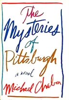 The Mysteries of Pittsburgh by Michael…