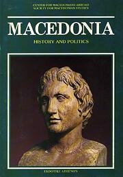 Macedonia : history and politics