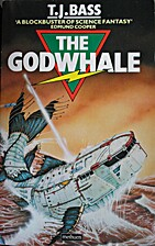 The Godwhale (SF Masterworks) by T. J. Bass