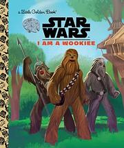 I Am a Wookiee (Star Wars) (Little Golden…
