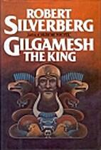 Gilgamesh the King by Robert Silverberg