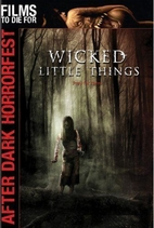 Wicked Little Things [2006 Movie] by J. S.…