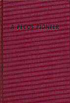 A Pecos pioneer by Mary Hudson Brothers