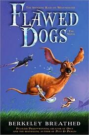 Flawed Dogs door Berkeley Breathed