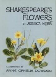 Shakespeare's Flowers de Jessica Kerr