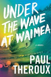 Under the Wave at Waimea af Paul Theroux