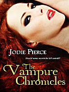 The Vampire Chronicles by Jodie Pierce