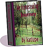 My Homesteading Journey by Kathleen Lupole