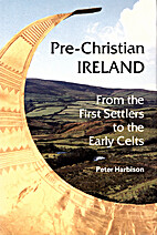 Pre-Christian Ireland by Peter Harbison