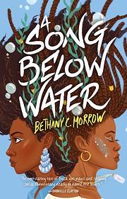 A Song Below Water: A Novel – tekijä:…