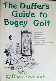 The Duffer's Guide to Bogey Golf. –…