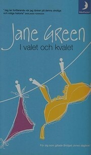 I Valet Och Kvalet av Jane Green