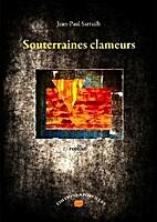 Souterraines clameurs by Jean-Paul Sarrailh
