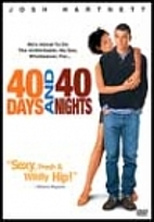 40 Days and 40 Nights [2002 film] by Michael…