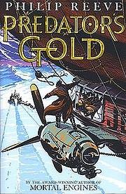 Predator's Gold (Mortal Engines, Book 2) de…