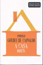 A casa quieta by Rodrigo Guedes de Carvalho