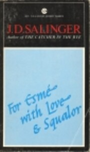 For Esme - with Love and Squalor: and Other…