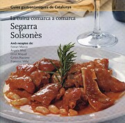 La Cuina comarca a comarca : Segarra -…