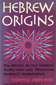 Hebrew Origins de Theophile James Meek