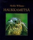 Haukkametsä by Heikki Willamo
