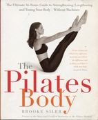The Pilates Body: The Ultimate At-Home Guide…