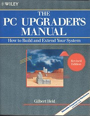 The PC Upgrader's Manual: How to Build and…