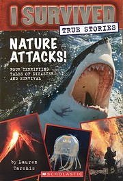 Nature Attacks! (I Survived True Stories #2)…