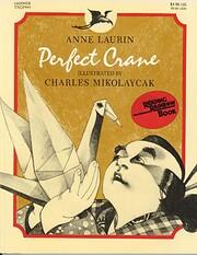 Perfect Crane af Anne Laurin