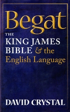 Begat: The King James Bible and the English…