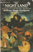 The Night Land Volume 1 by William Hope…