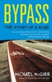 Bypass: The Story of a Road by Michael…