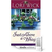 Just Above a Whisper de Lori Wick