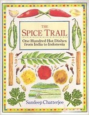 The Spice Trail: One Hundred Hot Dishes from…