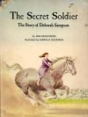 The Secret Soldier: The Story of Deborah…