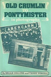 Old Crumlin to Pontymister in photographs de…